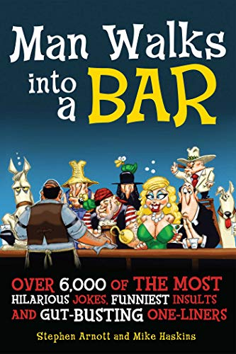 9781569756225: Man Walks Into a Bar: Over 6,000 of the Most Hilarious Jokes, Funniest Insults and Gut-Busting One-Liners