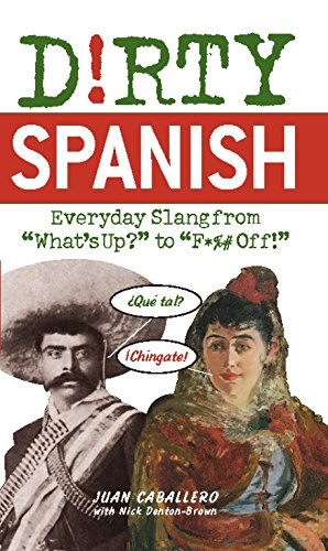 9781569756591: D!rty Spanish: Everyday Slang from