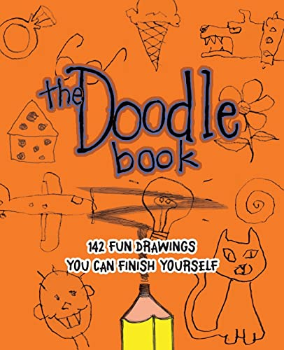 9781569756768: The Doodle Book: 187 Fun Drawings You Can Finish Yourself