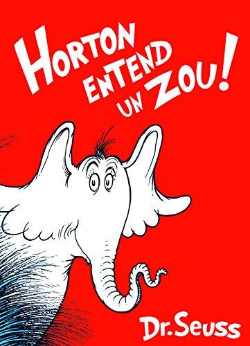 9781569756898: Horton Entend un Zou!: The French Edition of Horton Hears a Who!