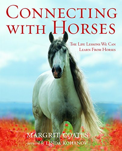 9781569756911: Connecting with Horses: The Life Lessons We Can Learn From Horses