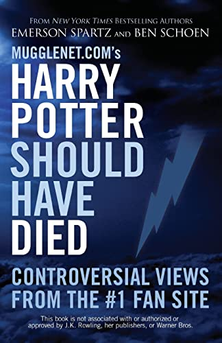 9781569757116: Mugglenet.com's Harry Potter Should Have Died: Controversial Views from the #1 Fan Site