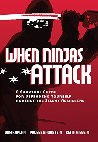 9781569757185: When Ninjas Attack: A Survival Guide for Defending Yourself Against the Silent Assassins