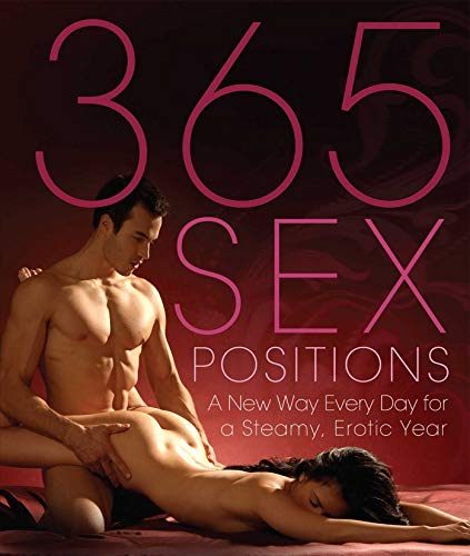 365 Sex Positions: A New Way Every Day for a Steamy, Erotic Year: Lisa Sweet