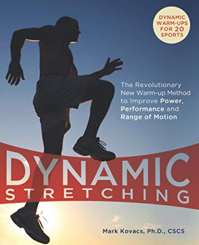 9781569757260: Dynamic Stretching: The Revolutionary New Warm-up Method to Improve Power, Performance and Range of Motion