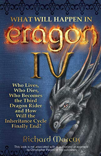 9781569757284: What Will Happen in Eragon IV: Who Lives, Who Dies, Who Becomes the Third Dragon Rider and How Will the Inheritance Cycle Finally E