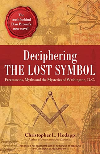 Deciphering the Lost Symbol: Freemasons, Myths and: Christopher L. Hodapp