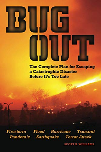 9781569757819: Bug Out: The Complete Plan for Escaping a Catastrophic Disaster Before It's Too Late