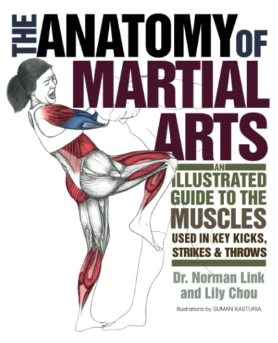 9781569757871: The Anatomy of Martial Arts: An Illustrated Guide to the Muscles Used for Each Strike, Kick, and Throw