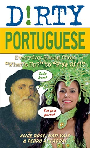9781569758236: Dirty Portuguese: Everyday Slang from