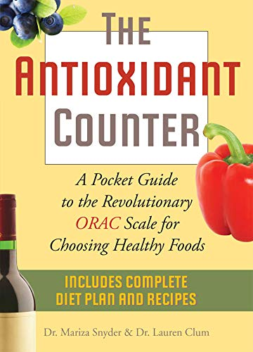 9781569758663: The Antioxidant Counter: A Pocket Guide to the Revolutionary ORAC Scale for Choosing Healthy Foods
