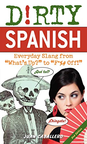 9781569759233: Dirty Spanish: Everyday Slang from (Dirty Everyday Slang)