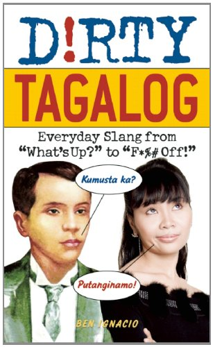9781569759332: Dirty Tagalog: Everyday Slang from