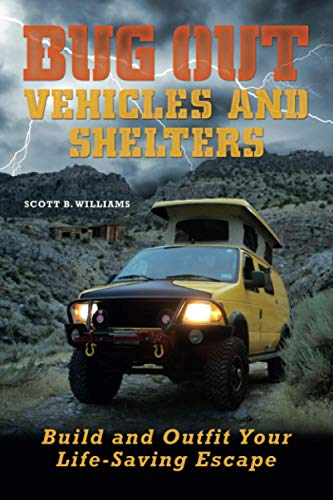 9781569759790: Bug Out Vehicles and Shelters: Build and Outfit Your Life-Saving Escape
