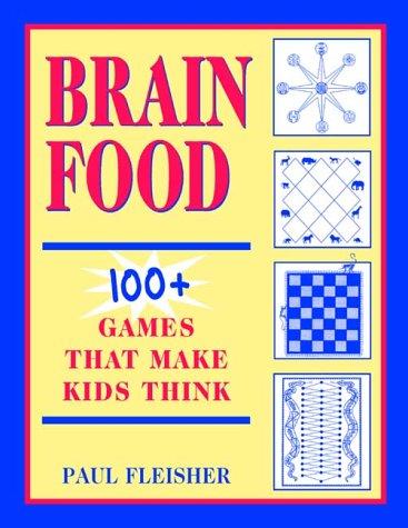 9781569760727: Brain Food: 100+ Games That Make Kids Think, Grades 4-12