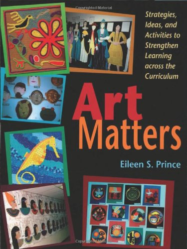 9781569761298: Art Matters: Strategies, Ideas, and Activities to Strengthen Learning Across the Curriculum