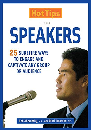 9781569761441: Hot Tips for Speakers: Surefire Ways to Engage and Captivate Any Group or Audience