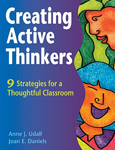 9781569761489: Creating Active Thinkers: 9 Strategies for a Thoughtful Classroom