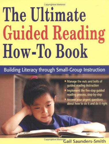 The Ultimate Guided Reading How-to Book: Building: Gail S. Saunders-Smith