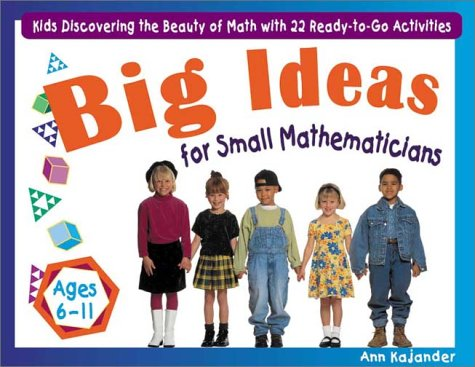 9781569761557: Big Ideas for Small Mathematicians: Kids Discovering the Beauty of Math with 22 Ready-to-Go Activities