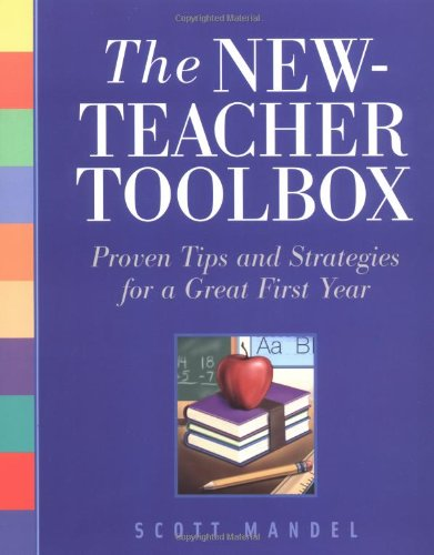9781569761564: The New-Teacher Toolbox: Proven Tips and Strategies for a Great First Year