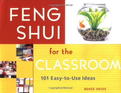 9781569761748: Feng Shui for the Classroom: 101 Easy-to-Use Ideas