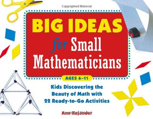 9781569762134: Big Ideas for Small Mathematicians: Kids Discovering the Beauty of Math with 22 Ready-to-Go Activities