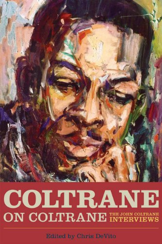 9781569762875: Coltrane on Coltrane: The John Coltrane Interviews (Musicians in Their Own Words)