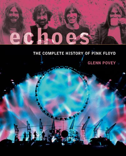 Echoes: The Complete History of Pink Floyd: Povey, Glenn