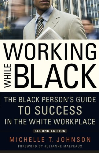 9781569763469: Working While Black: The Black Person's Guide to Success in the White Workplace
