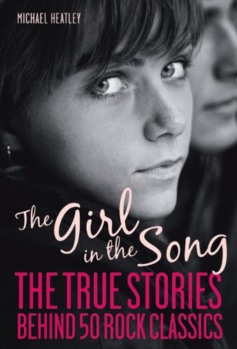 9781569765302: The Girl in the Song: The Stories Behind 50 Rock Classics