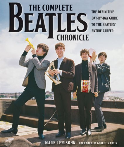 9781569765340: The Complete Beatles Chronicle: The Definitive Day-By-Day Guide to the Beatles' Entire Career