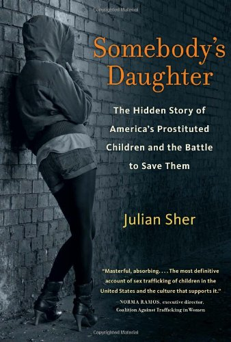 9781569765654: Somebody's Daughter: The Hidden Story of America's Prostituted Children & the Battle to Save Them