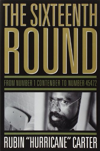 The Sixteenth Round : From Number 1: Rubin Hurricane Carter