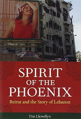 9781569766033: Spirit of the Phoenix: Beirut and the Story of Lebanon
