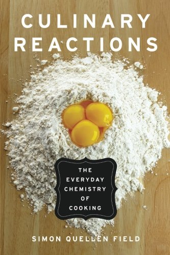 9781569767061: Culinary Reactions: The Everyday Chemistry of Cooking