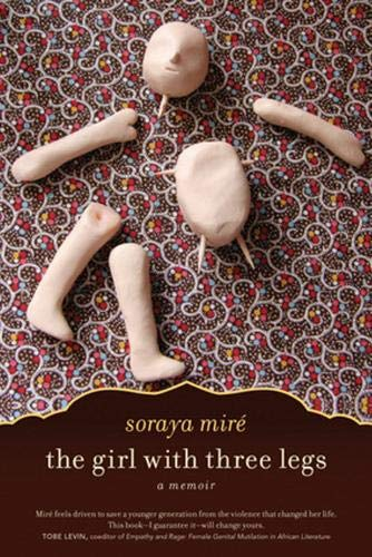 The Girl with Three Legs: A Memoir: Mire, Soraya