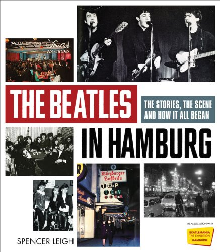 9781569768167: The Beatles in Hamburg: The Stories, the Scene and How It All Began