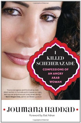 9781569768402: I Killed Scheherazade: Confessions of an Angry Arab Woman