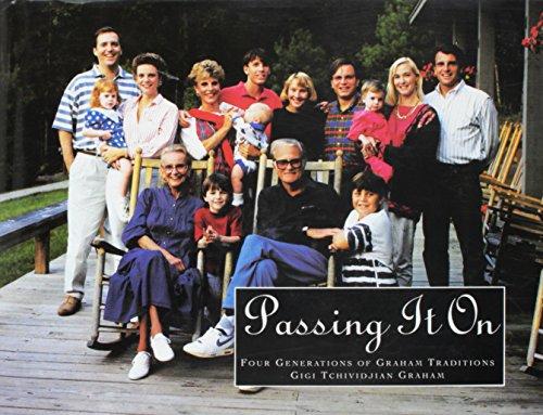 Passing It On: Four Generations of Graham Traditions: Graham, Gigi Tchividjian