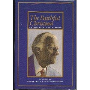 9781569776254: The Faithful Christian: An Anthology of Billy Graham
