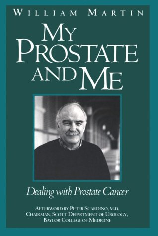 My Prostate and Me: Dealing with Prostate: William Martin