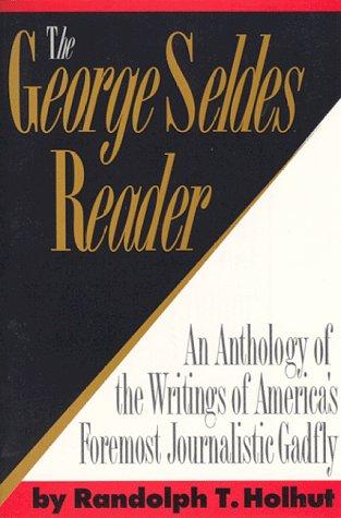 9781569800072: The George Seldes Reader
