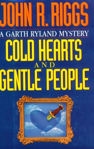 9781569800218: Cold Hearts and Gentle People (A Garth Ryland Mystery)