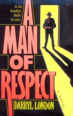 A Man of Respect: A Novel [First Printing]: London, Darryl