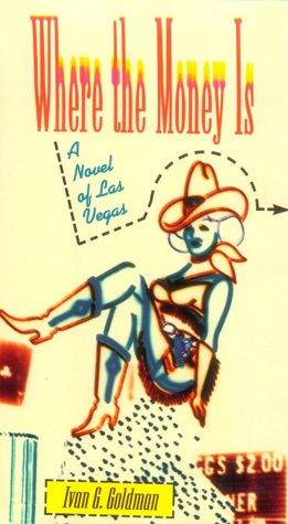 9781569800522: Where the Money Is: A Novel of Las Vegas