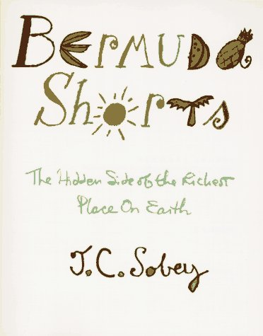 9781569800607: Bermuda Shorts: The Hidden Side of the Richest Place on Earth