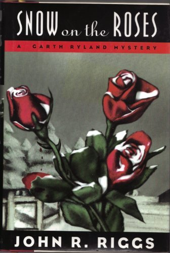 9781569800720: Snow on the Roses (A Garth Ryland Mystery)
