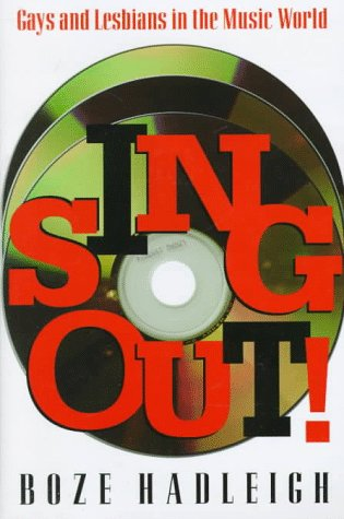 Sing Out: Gays and Lesbians in the Music: Hadleigh, Boze