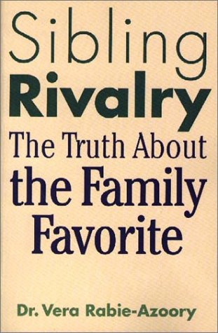 Sibling Rivalry: The Truth About the Family Favorite: Rabie-Azoory, Vera